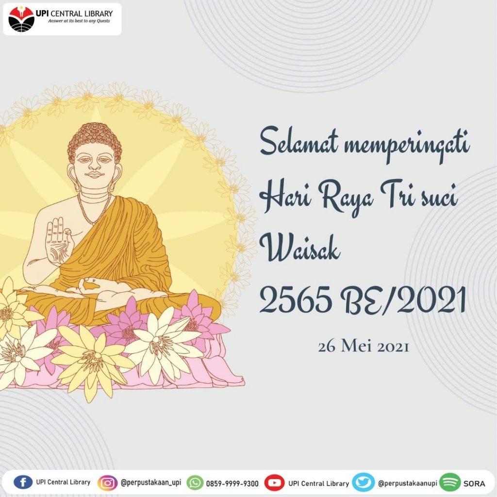 Selamat memperingati Hari Raya Tri suci Waisak 2565 BE/2021 kepada seluruh umat Buddha.